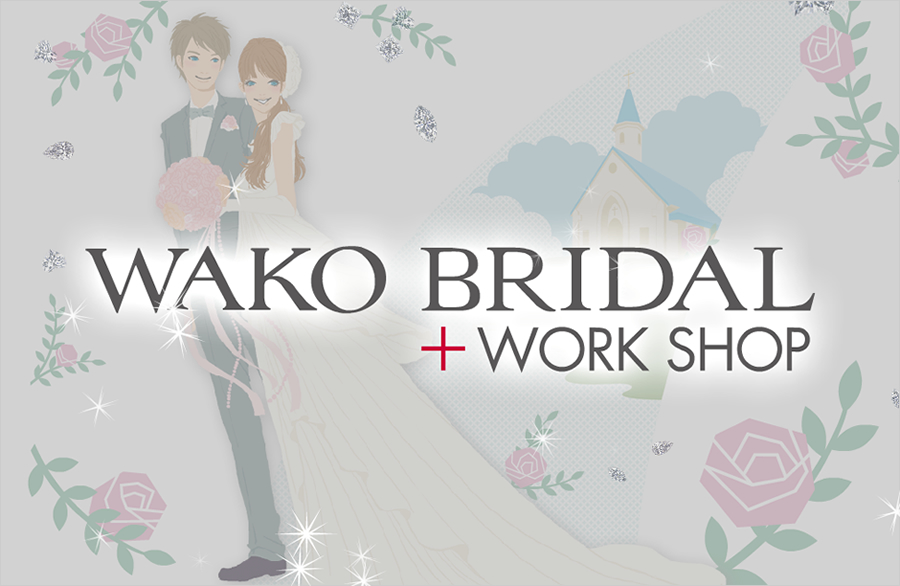 WAKO BRIDAL + WORK SHOP
